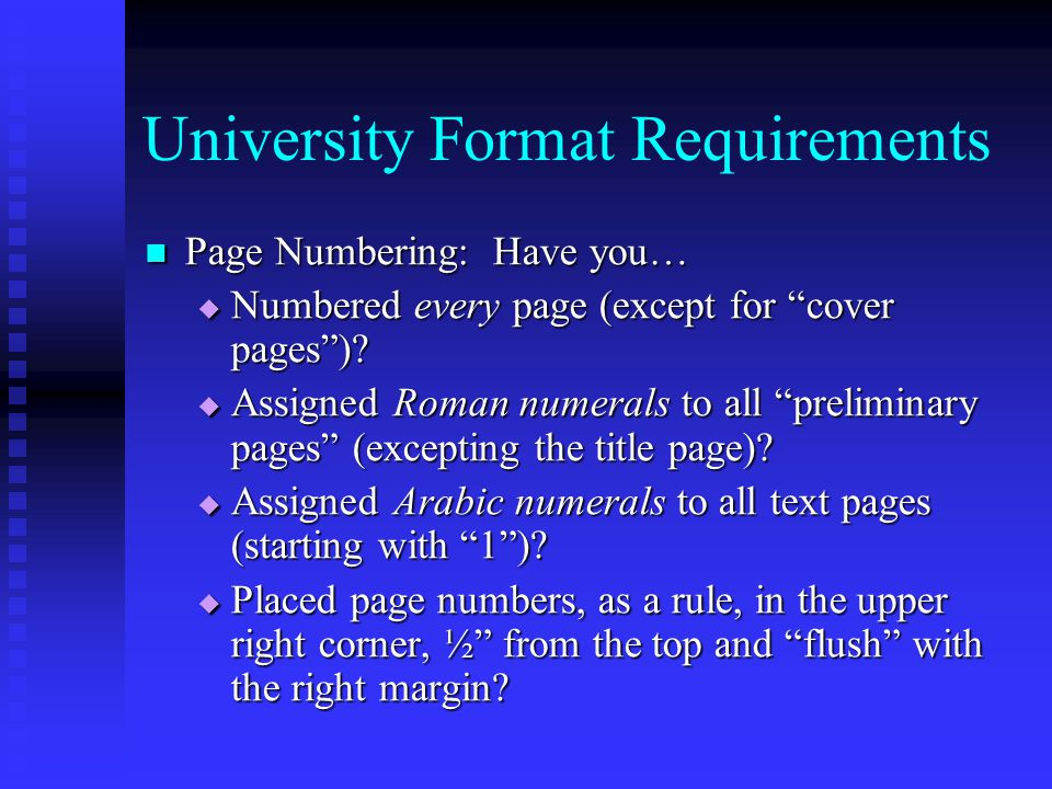 Departmental Requirements Have you followed all departmental thesis preparation requirements.