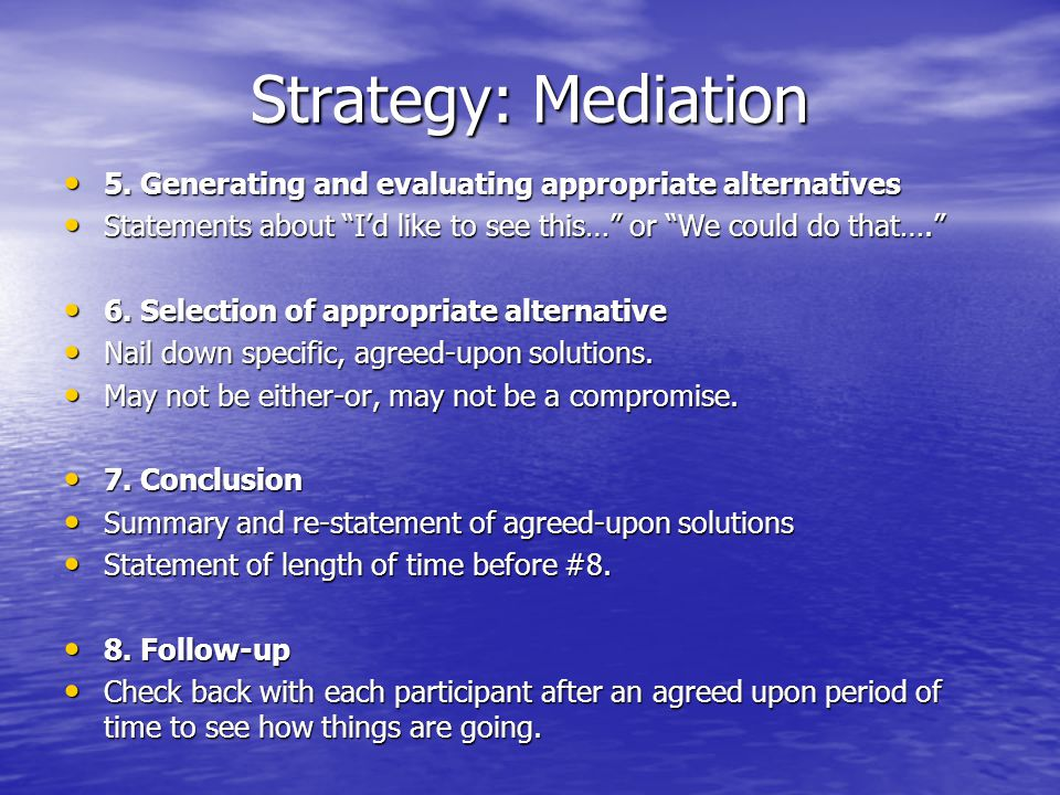 Strategy: Mediation 5. Generating and evaluating appropriate alternatives 5.