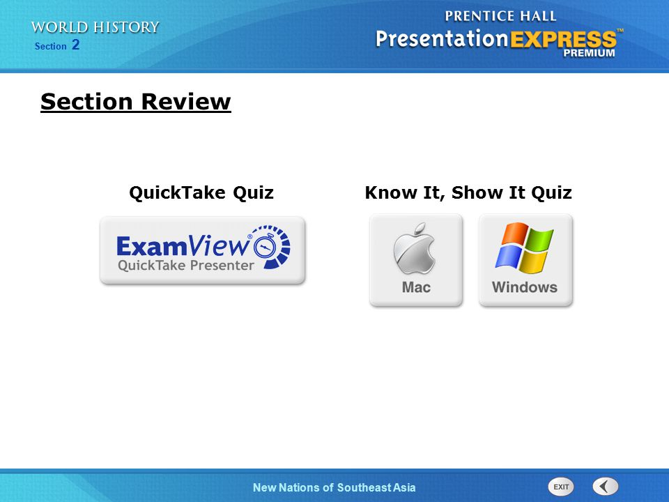 New Nations of Southeast Asia Section 2 Section Review Know It, Show It Quiz QuickTake Quiz