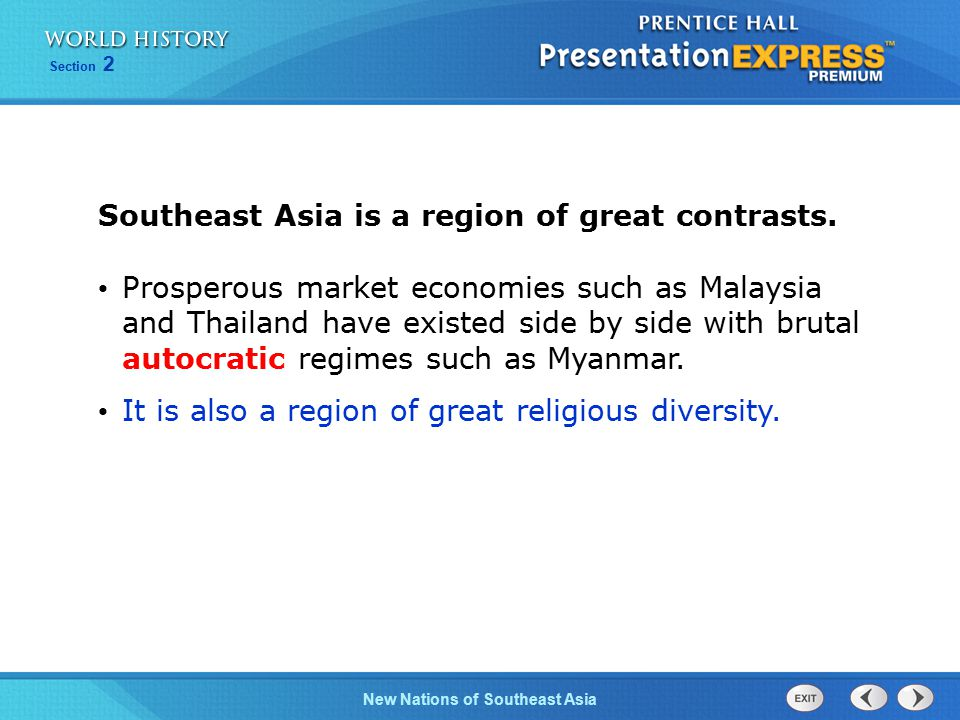 New Nations of Southeast Asia Section 2 Southeast Asia is a region of great contrasts.