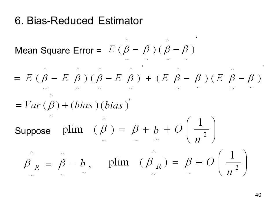 40 6. Bias-Reduced Estimator Mean Square Error = Suppose