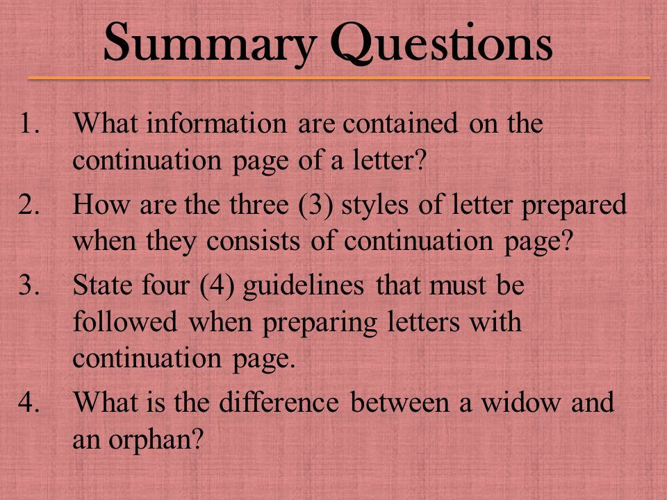 Summary Questions 1.What information are contained on the continuation page of a letter.