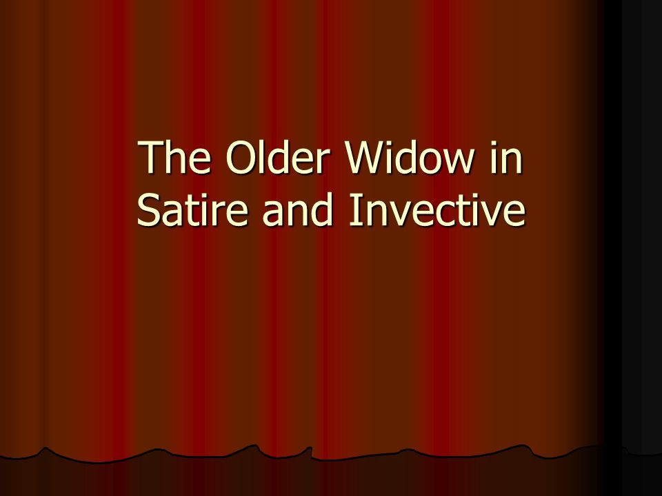 The Older Widow in Satire and Invective