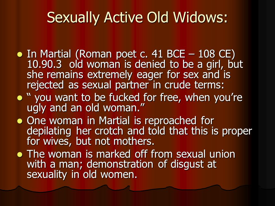 Sexually Active Old Widows: Sexually Active Old Widows: In Martial (Roman poet c.