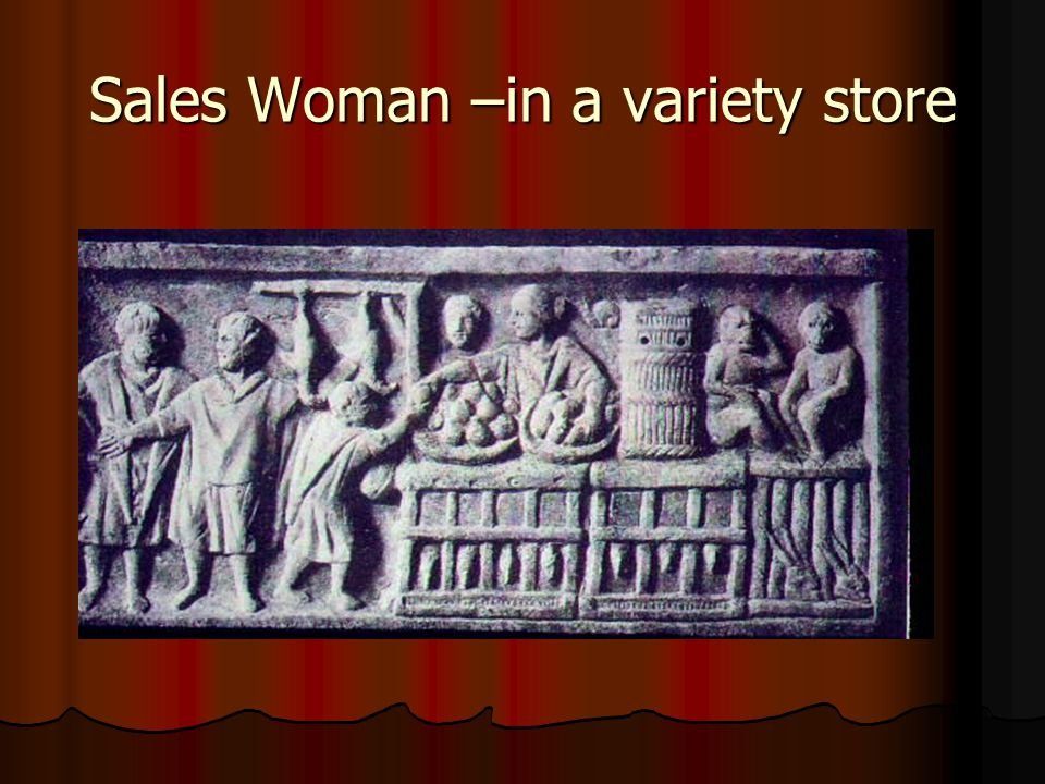 Sales Woman –in a variety store