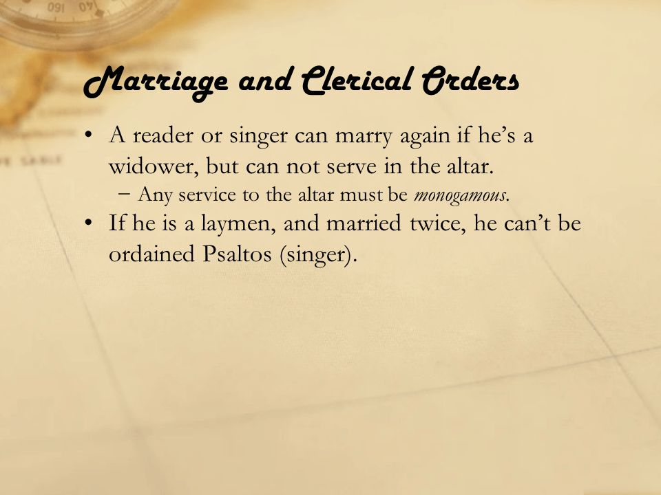 Marriage and Clerical Orders Neocæsarea– canon 8 If a wife of a laymen has committed adultery and been clearly convicted, her husband cannot enter the ministry.