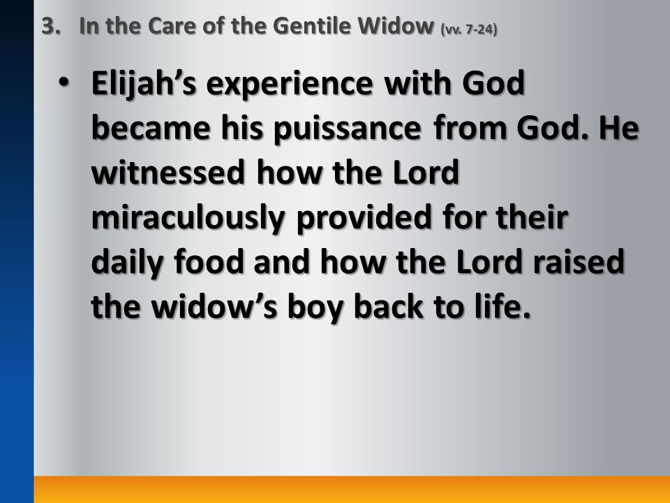 Elijah's experience with God became his puissance from God.