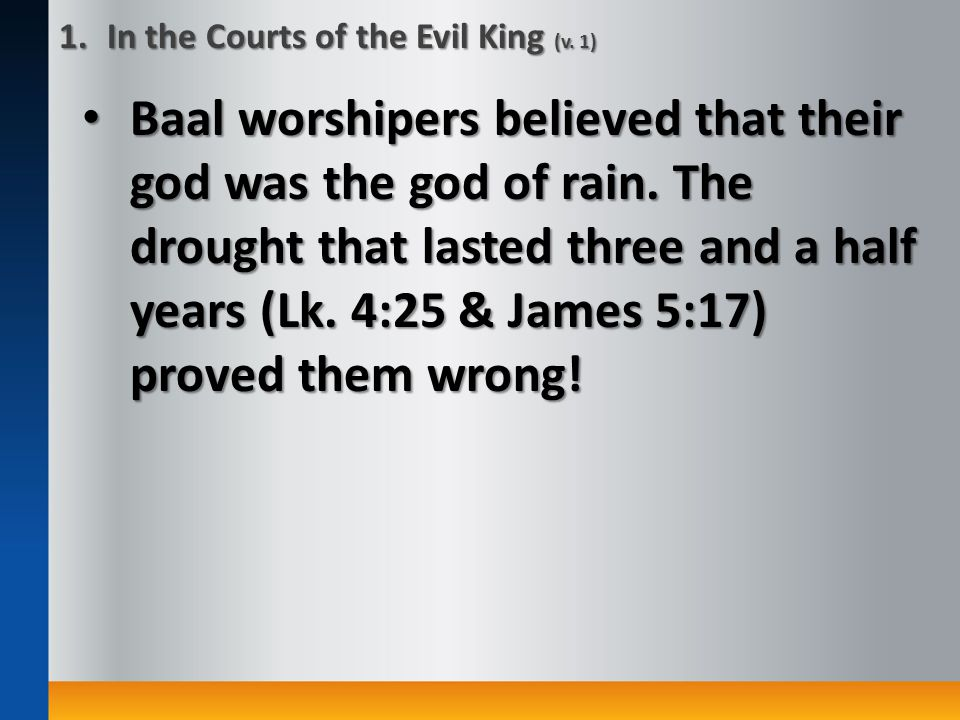 Baal worshipers believed that their god was the god of rain.
