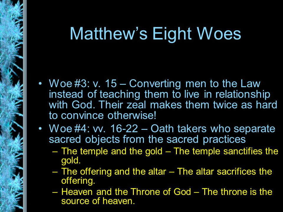 Matthew's Eight Woes Woe #3: v.