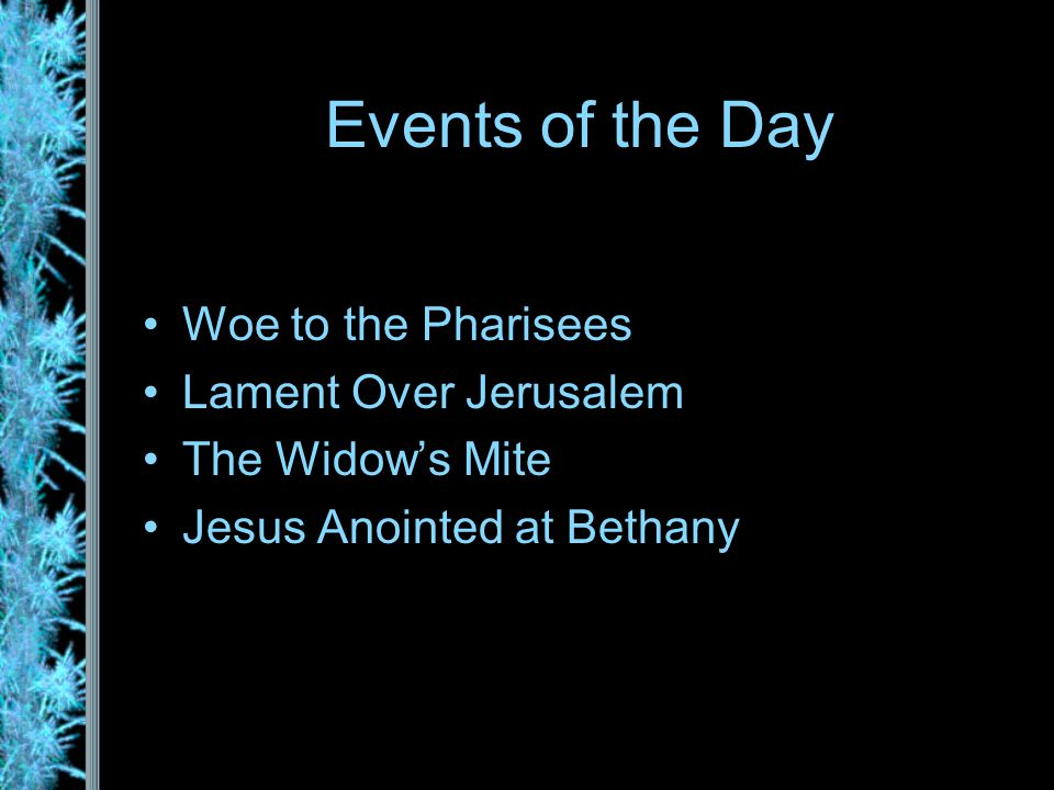 Woe to the Pharisees –Mt 23:1-36, Mk 12:37b-40, Lk 20:45-47 Mark and Luke are short texts while Matthew is much longer.