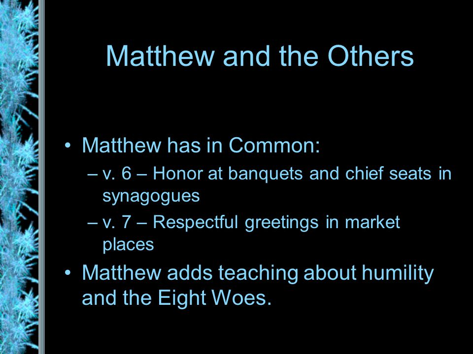 Matthew and the Others Matthew has in Common: –v.