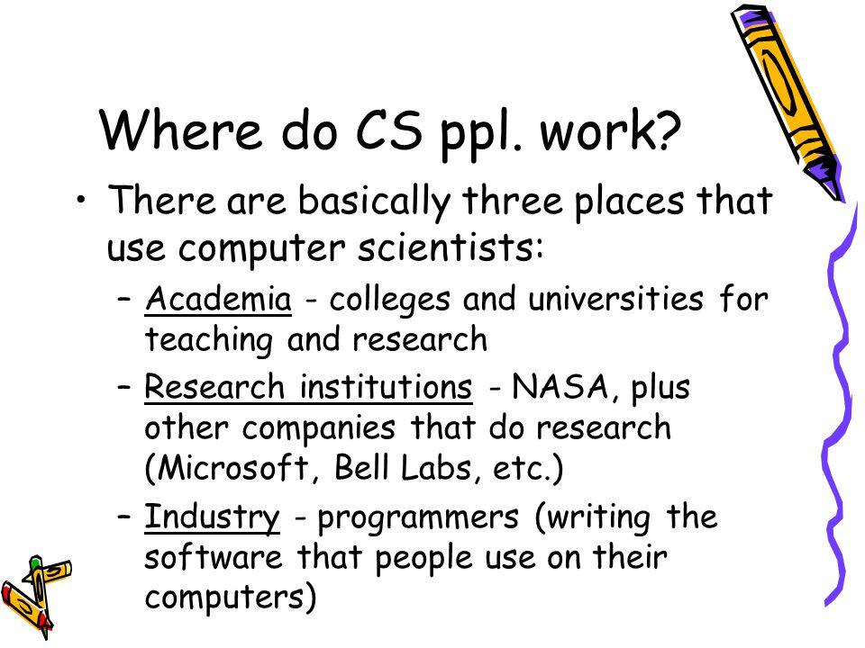 Where do CS ppl. work.