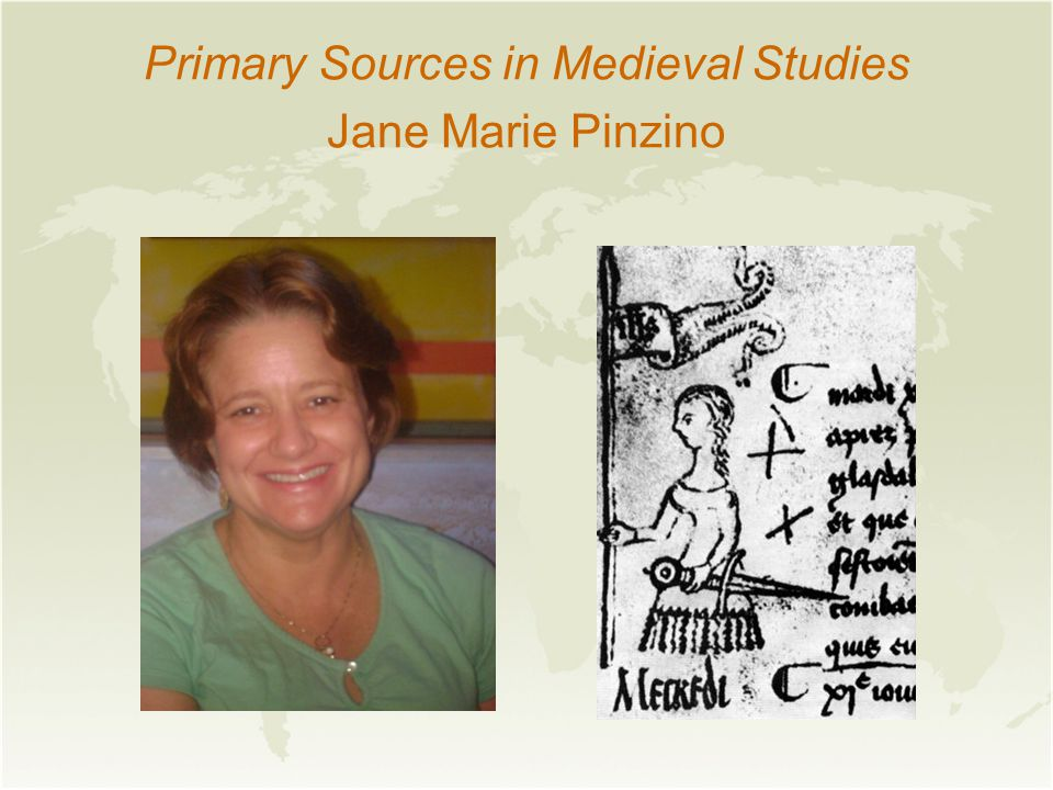 Primary Sources in Medieval Studies Jane Marie Pinzino