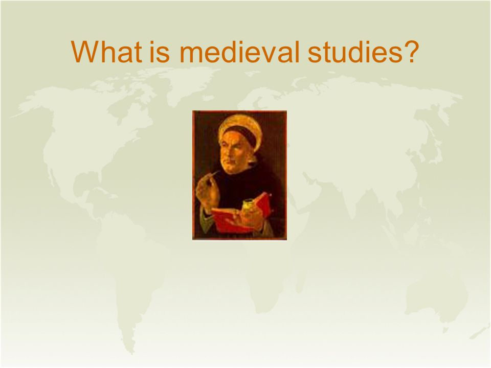 What is medieval studies