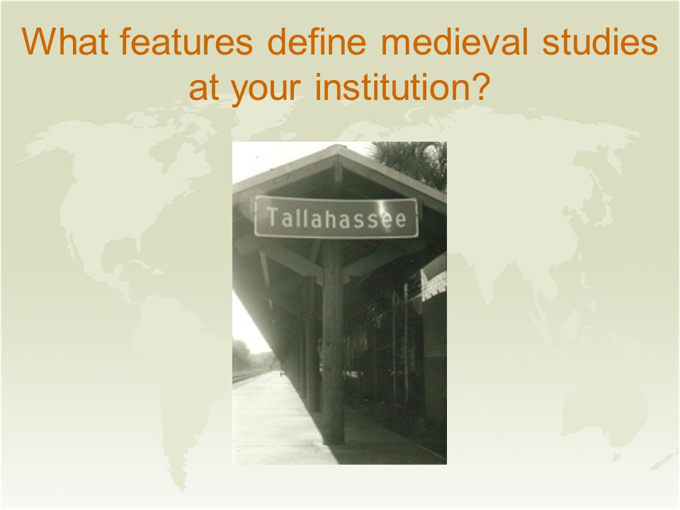 What features define medieval studies at your institution