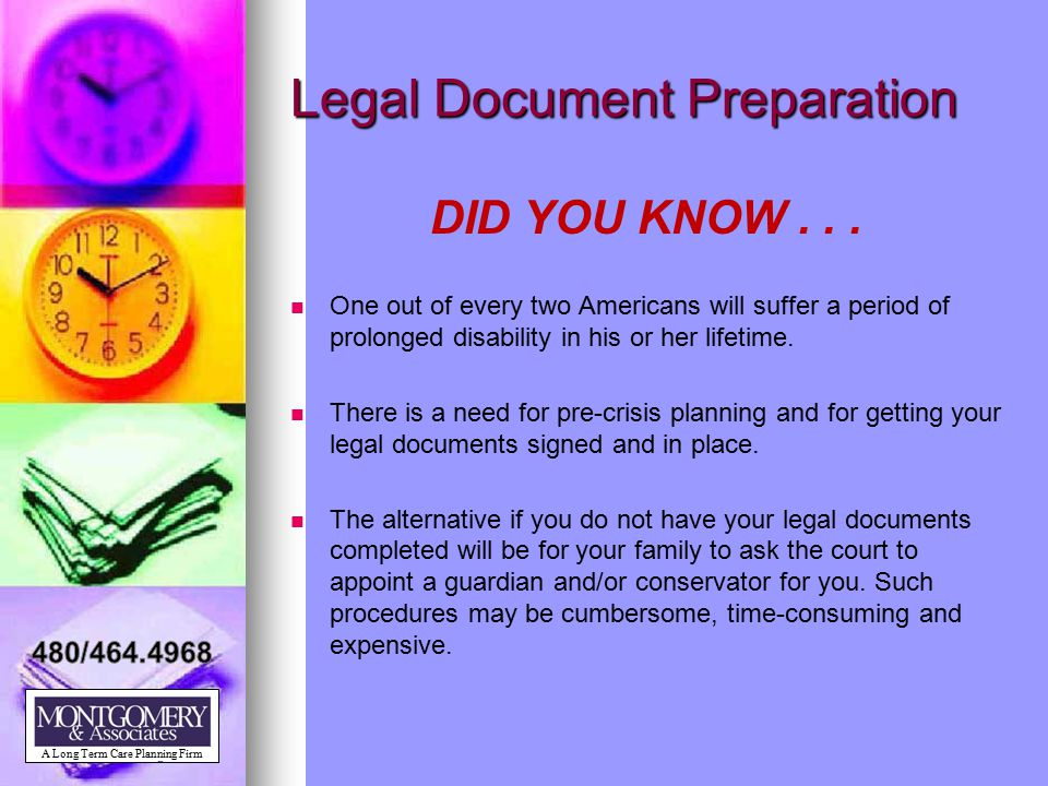 Legal Document Preparation DID YOU KNOW... One out of every two Americans will suffer a period of prolonged disability in his or her lifetime. There i