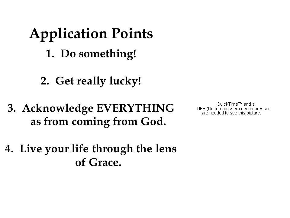 Application Points 1.Do something. 2.Get really lucky.