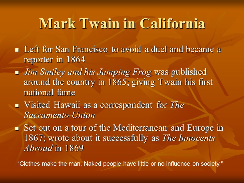Mark Twain in California Left for San Francisco to avoid a duel and became a reporter in 1864 Left for San Francisco to avoid a duel and became a repo