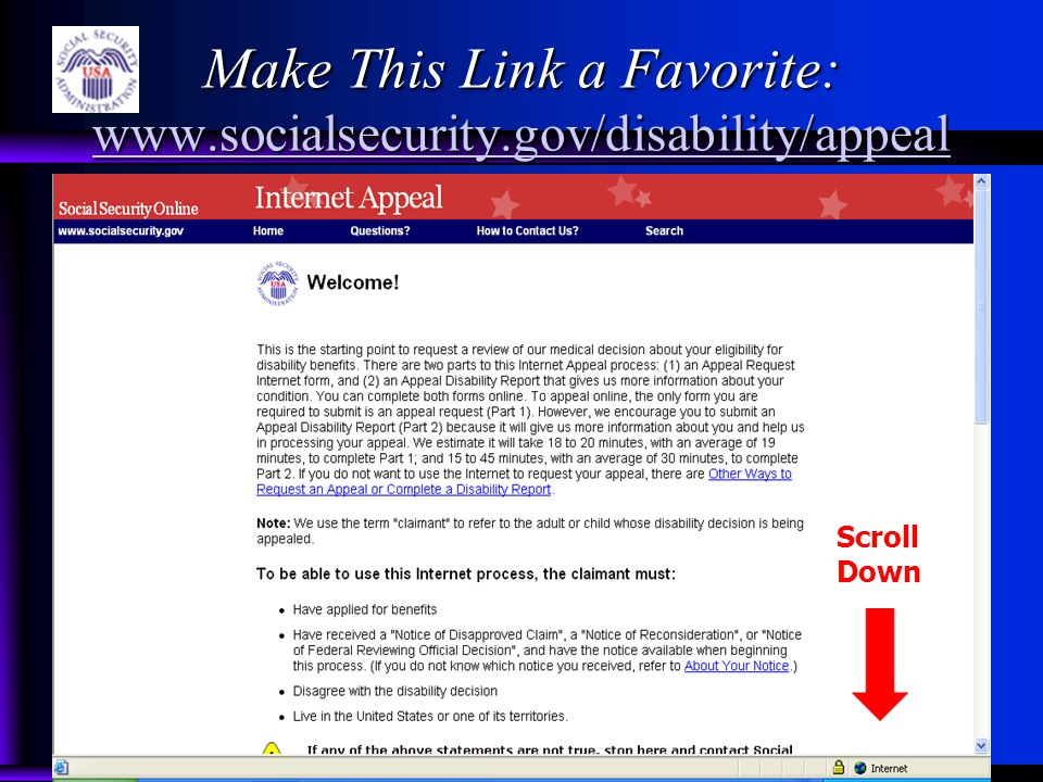 Make This Link a Favorite: www.socialsecurity.gov/disability/appeal www.socialsecurity.gov/disability/appeal Scroll Down