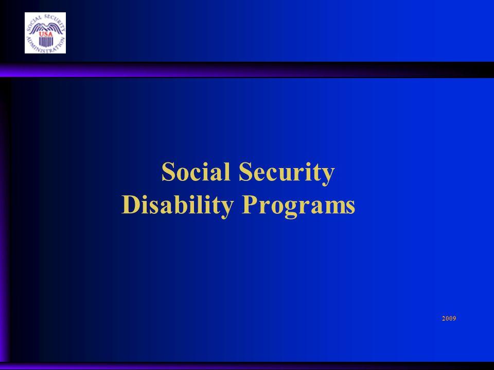Social Security Disability Programs 2009