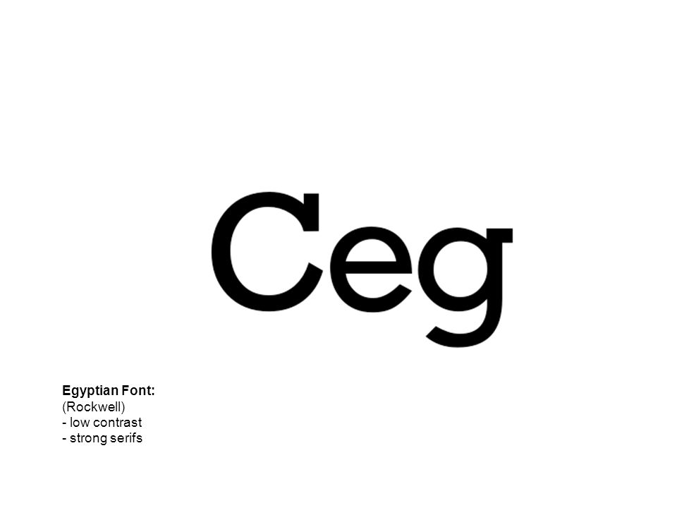 Egyptian Font: (Rockwell) - low contrast - strong serifs