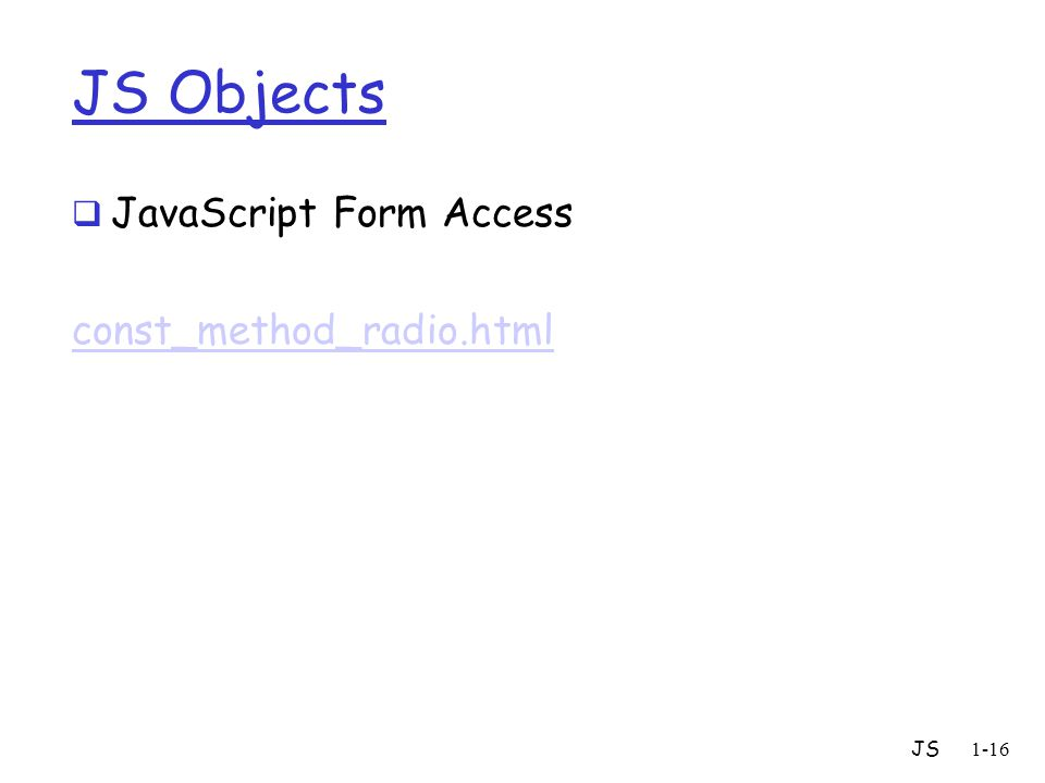 JS1-16 JS Objects  JavaScript Form Access const_method_radio.html