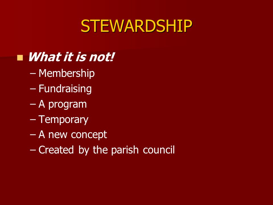 STEWARDSHIP MUST BE Spiritually based A balance of Time, Talents and Treasure