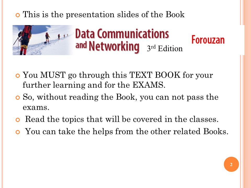 This is the presentation slides of the Book You MUST go through this TEXT BOOK for your further learning and for the EXAMS. So, without reading the Bo