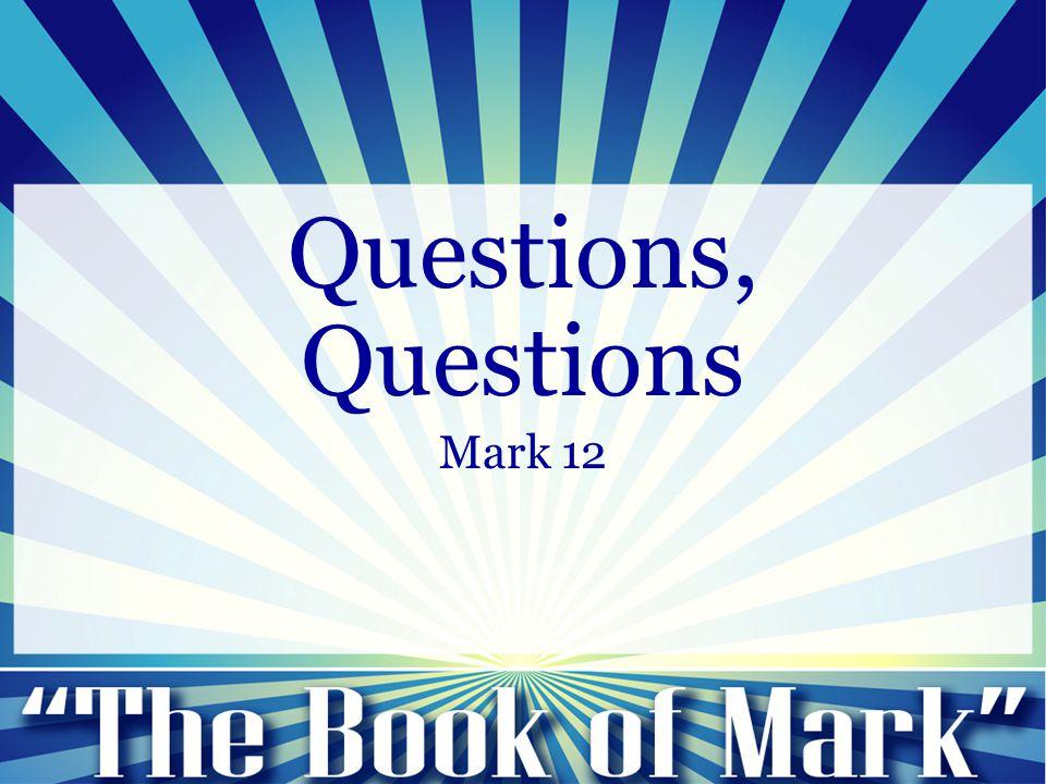 Questions, Questions Mark 12