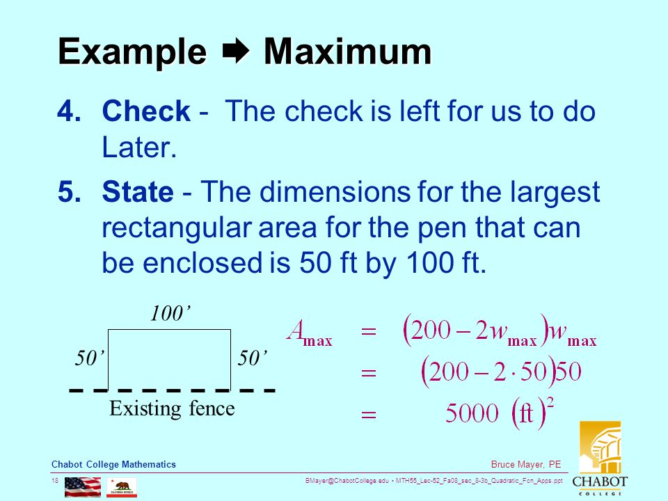 BMayer@ChabotCollege.edu MTH55_Lec-52_Fa08_sec_8-3b_Quadratic_Fcn_Apps.ppt 18 Bruce Mayer, PE Chabot College Mathematics Example  Maximum 4.Check - The check is left for us to do Later.