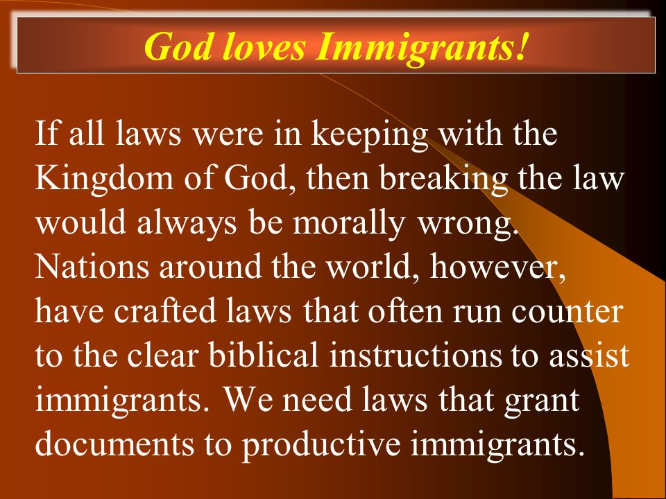 If all laws were in keeping with the Kingdom of God, then breaking the law would always be morally wrong.