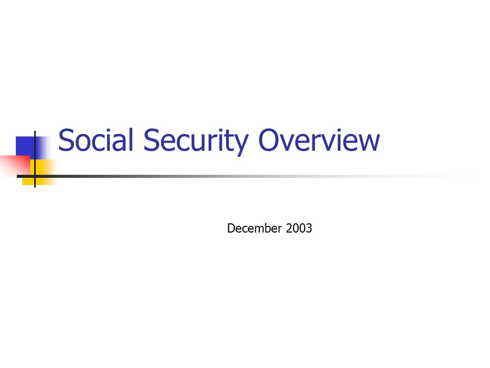 Social Security Overview December 2003