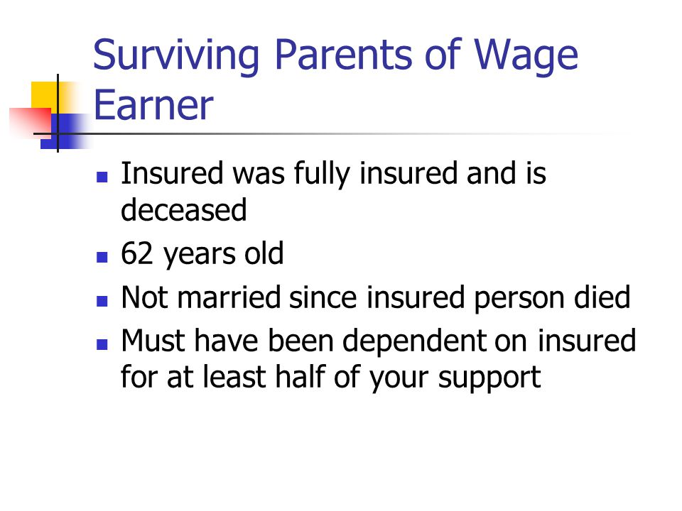 Disabled Fully insured Disabled within last date of insurance -- 20 quarters in a 40 quarter period and disabled within that period unless: Under age 31 when become disabled or Previously disabled under age 31 or Statutorily blind and fully insured