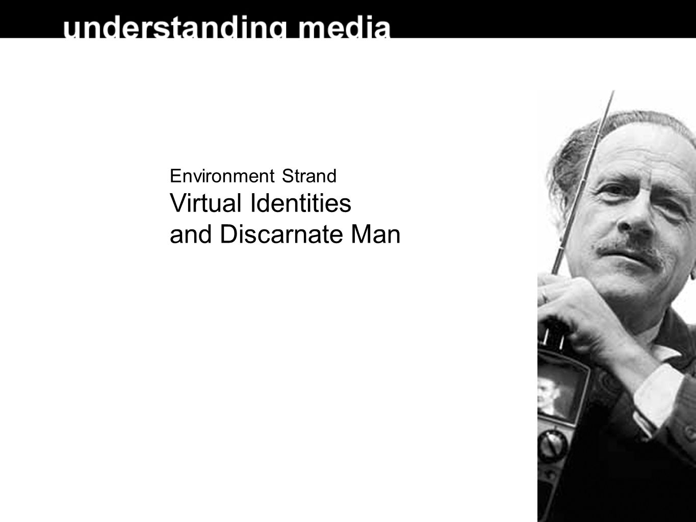 Environment Strand Virtual Identities and Discarnate Man