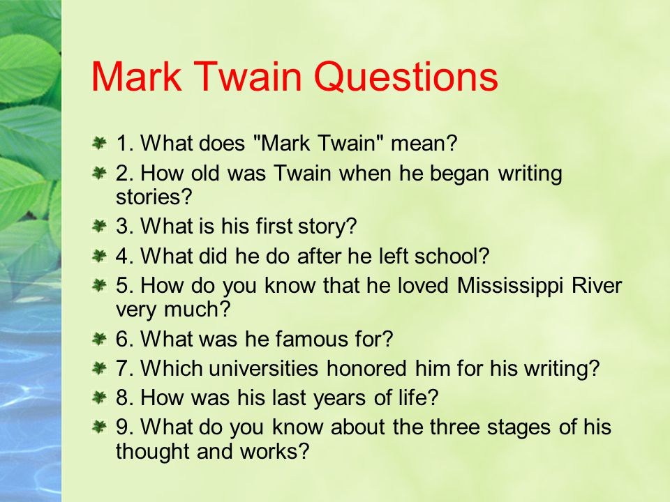 Mark Twain Questions 1. What does