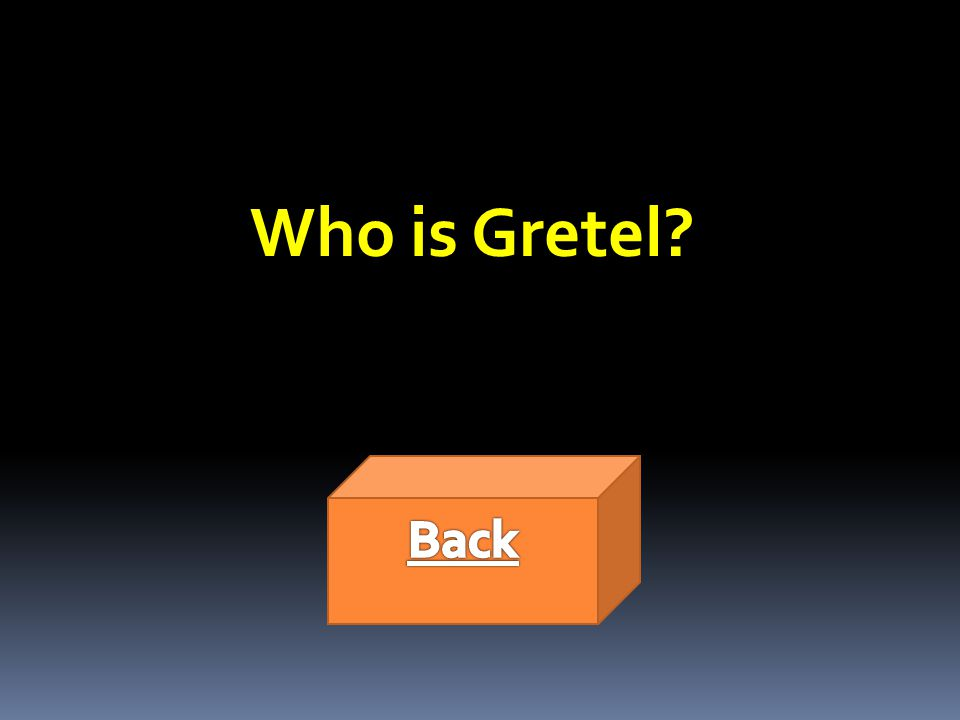 Who is Gretel