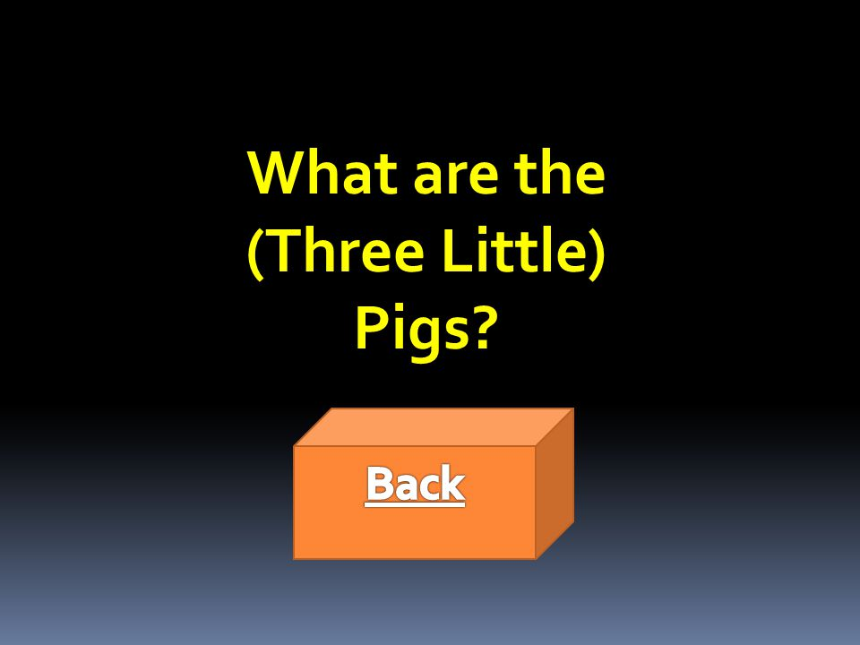 What are the (Three Little) Pigs