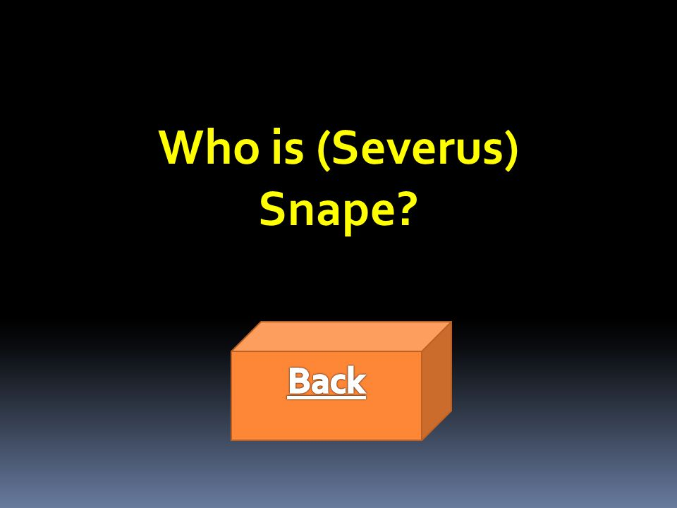 Who is (Severus) Snape