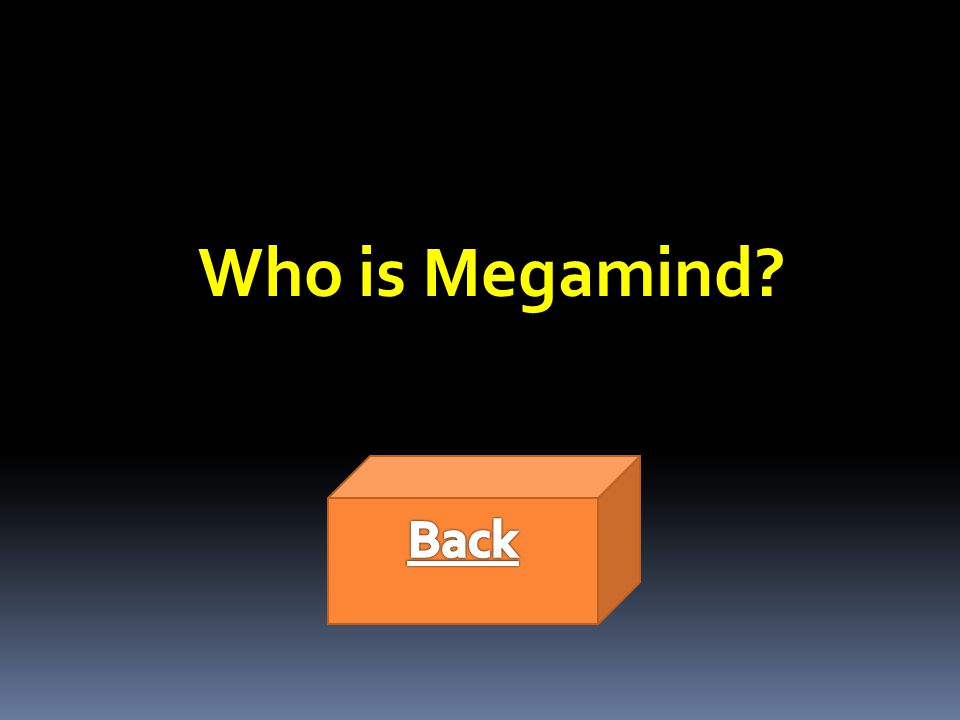 Who is Megamind