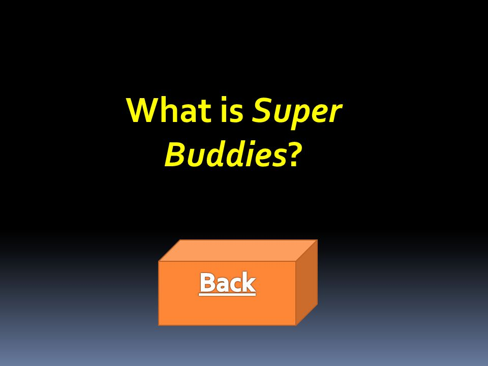 What is Super Buddies