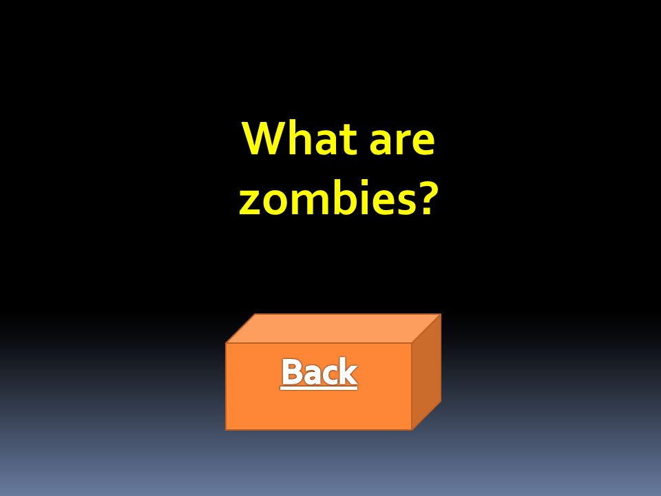 What are zombies