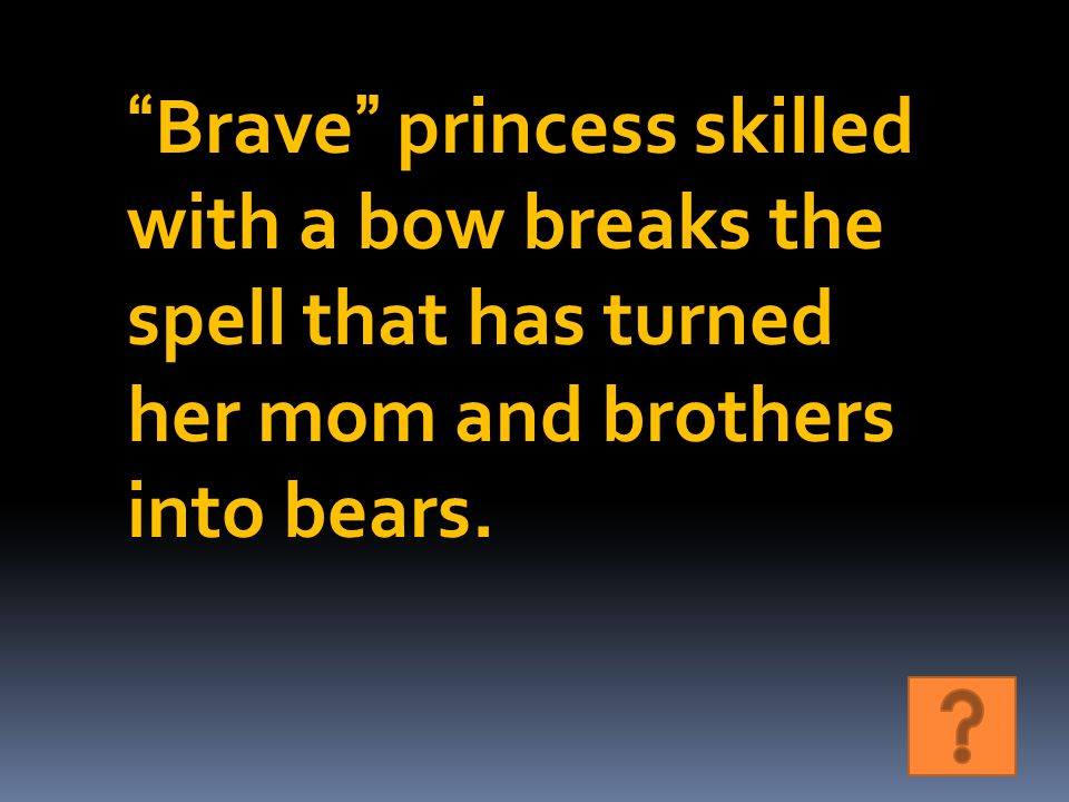 Brave princess skilled with a bow breaks the spell that has turned her mom and brothers into bears.