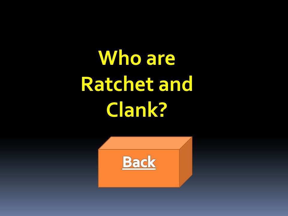 Who are Ratchet and Clank