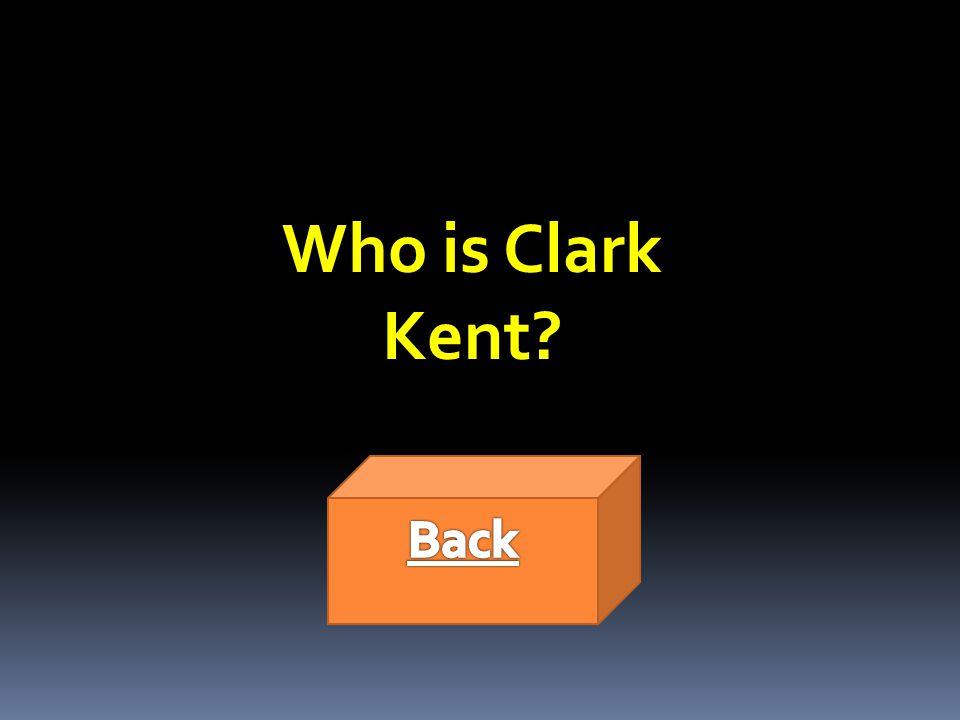 Who is Clark Kent