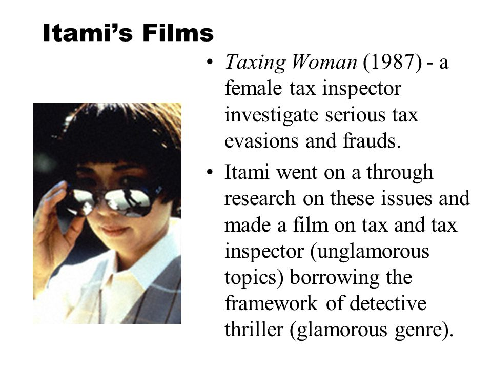 Itami's Films Taxing Woman (1987) - a female tax inspector investigate serious tax evasions and frauds.