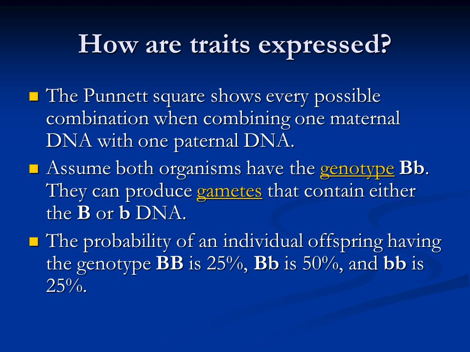 How are traits expressed.