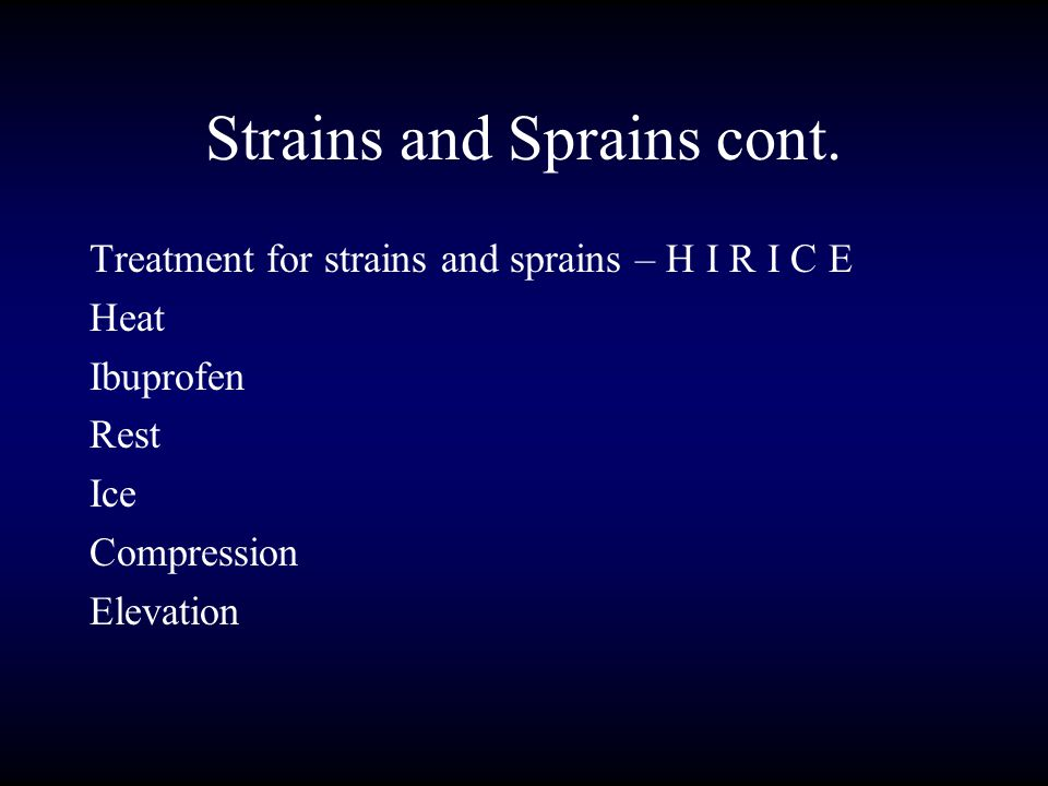 Strains and Sprains cont.