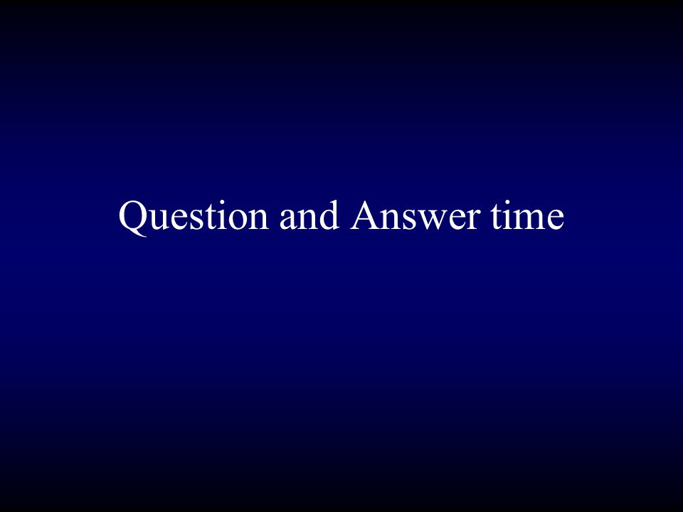 Question and Answer time