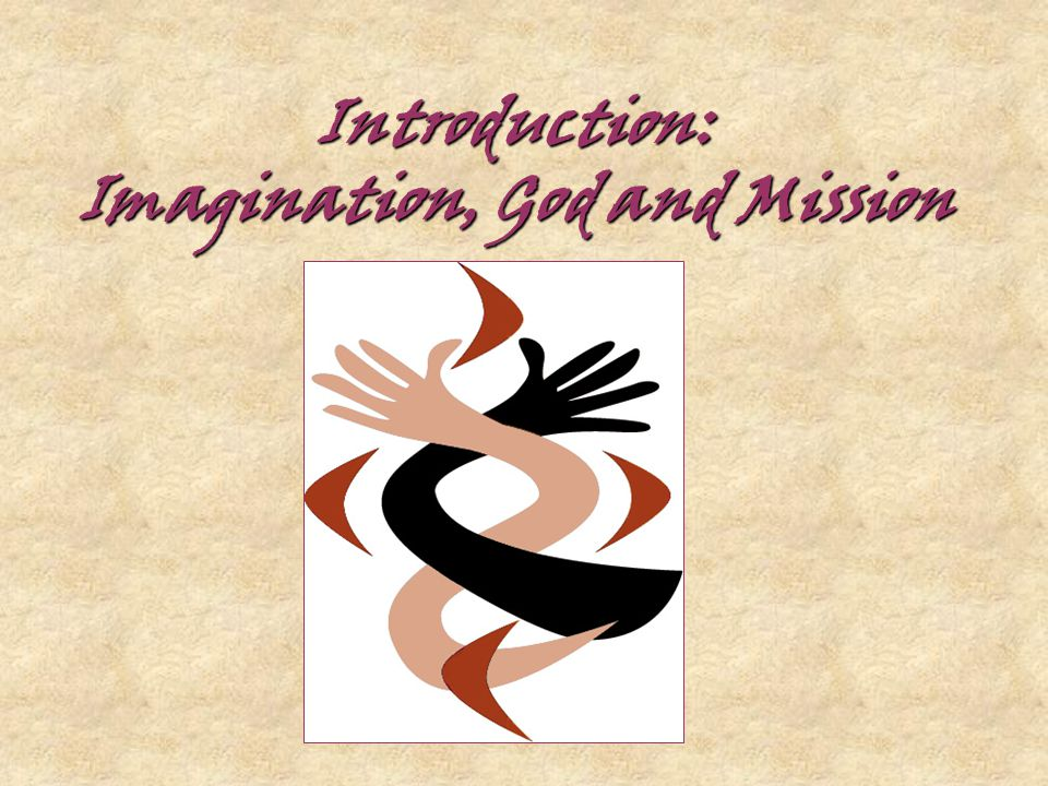 Introduction: Imagination, God and Mission