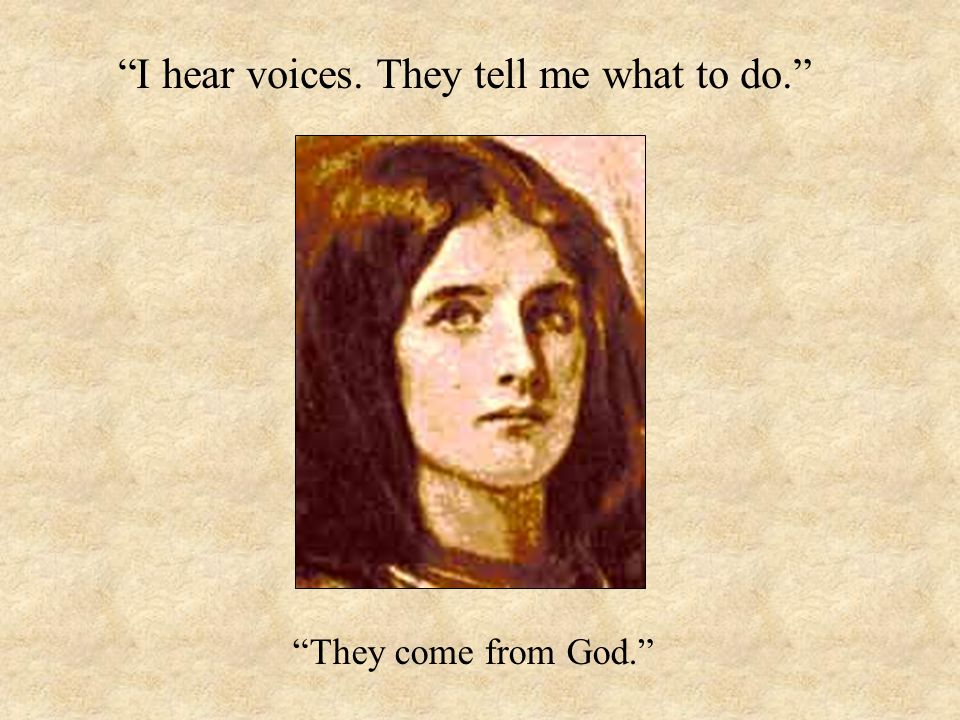 """""""I hear voices. They tell me what to do."""" """"They come from God."""""""